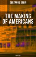 THE MAKING OF AMERICANS (Family Saga)