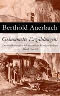 Gesammelte Erzählungen: Der Kindesmord + Schwarzwälder Dorfgeschichten (Band 1 bis 10)