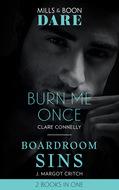Burn Me Once \/ Boardroom Sins