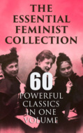 The Essential Feminist Collection – 60 Powerful Classics in One Volume