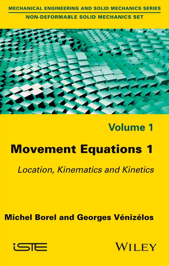 Movement Equations 1. Location, Kinematics and Kinetics