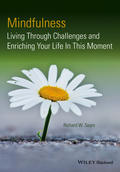 Mindfulness. Living Through Challenges and Enriching Your Life In This Moment