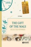 The gift of the magi. Selected stories. Дары волхвов. Избранные рассказы
